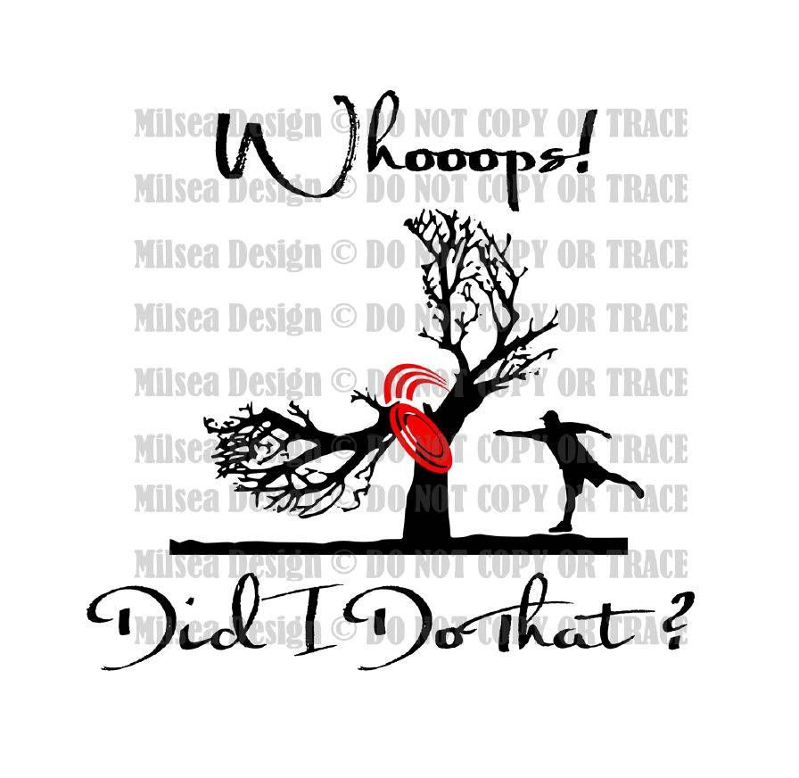 Did I Do That Disc Golf Disc Golf Svg Svg Dxf Eps Dxf Png