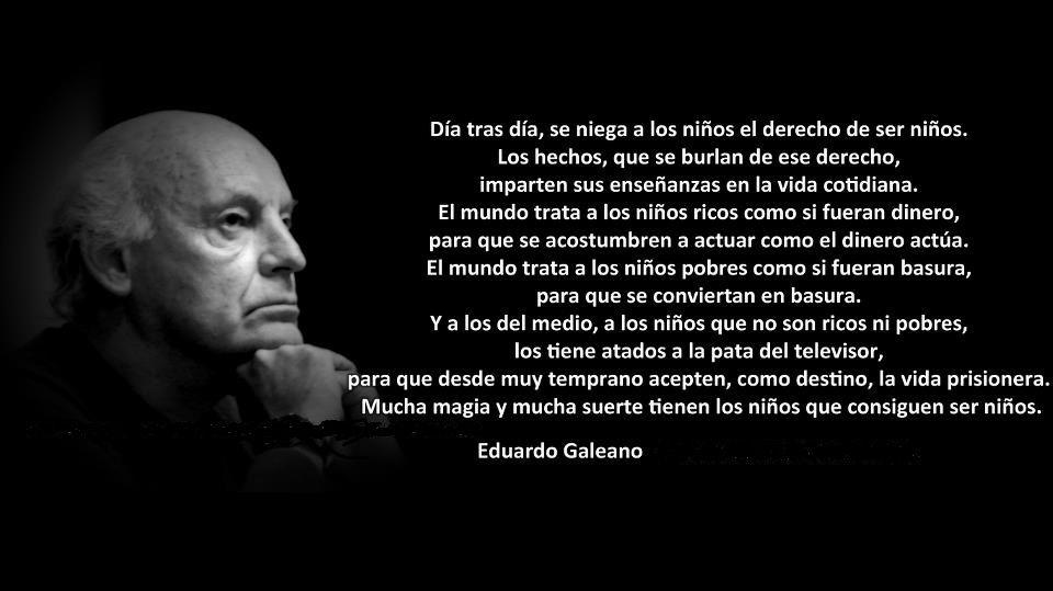Pin De Nora C Sheehan En Sabiduría Galeano Frases Frases Educacion De Calidad