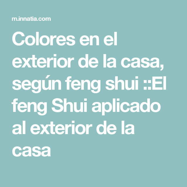 Colores En El Exterior De La Casa Segun Feng Shui Colores Para