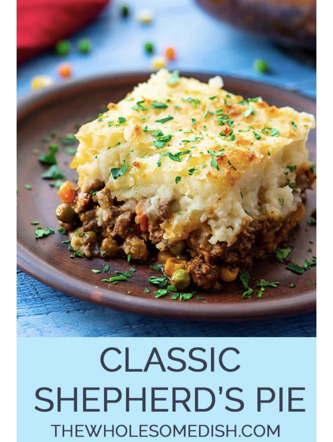 The Best Classic Shepherd S Pie The Wholesome Dish Recipe Recipes Sheppards Pie Recipe Cottage Pie