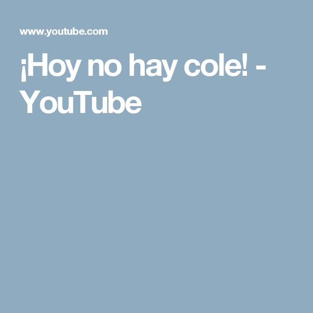 ¡Hoy no hay cole!  - YouTube