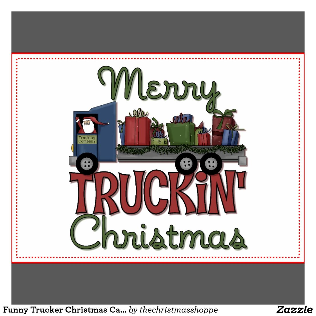 Funny Trucker Christmas Card | Funny Trucker | Pinterest | Christmas ...