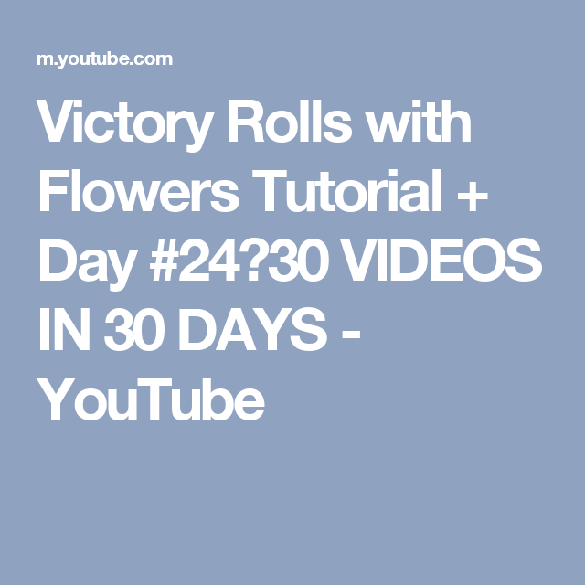 Victory Rolls with Flowers Tutorial + Day #24⎟30 VIDEOS IN 30 DAYS - YouTube