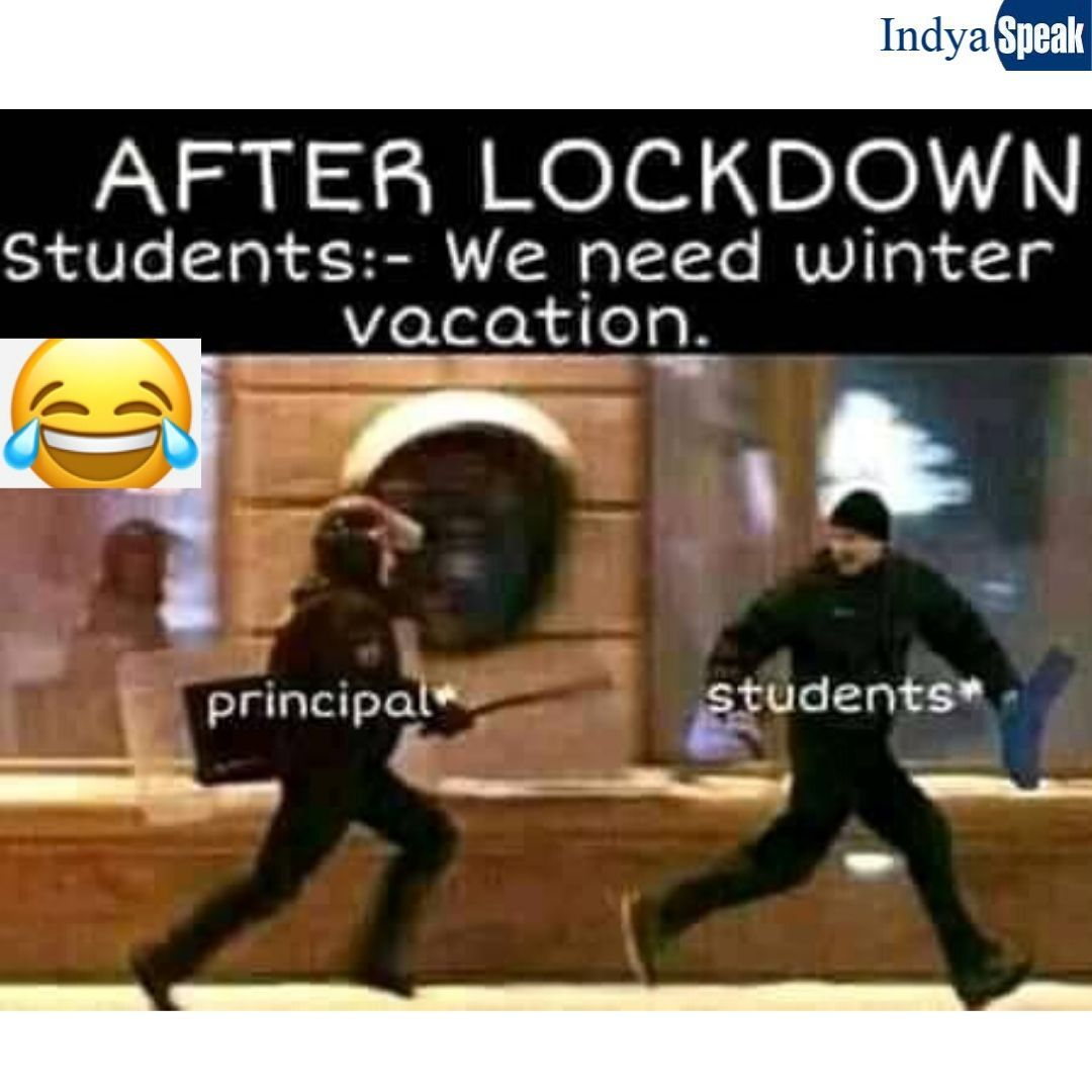 After Lockdown Students Wants Winter Vacation Funny True Quotes Sarcastic Quotes Funny Very Funny Memes