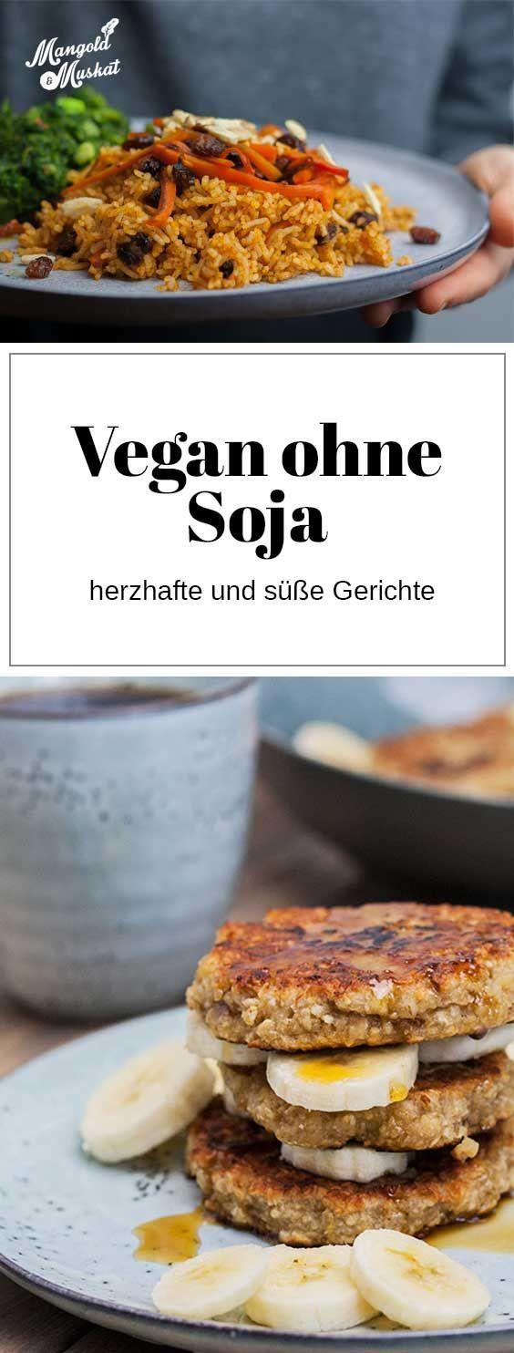Vegan Kochen Ist Nicht Auf Sojaprodukte Wie Tofu Und Sojamilch Angewiesen Hier Findest Du Mehr Als 30 Vegane R Vegan Kochen Vegane Hauptspeisen Vegane Rezepte