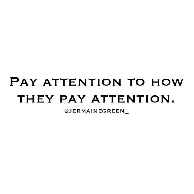 Otherwise You Might Be Giving Your Undivided Attention To Someone Who Isn T Really Paying Attention And That S Details Quotes Attention Quotes Personal Quotes