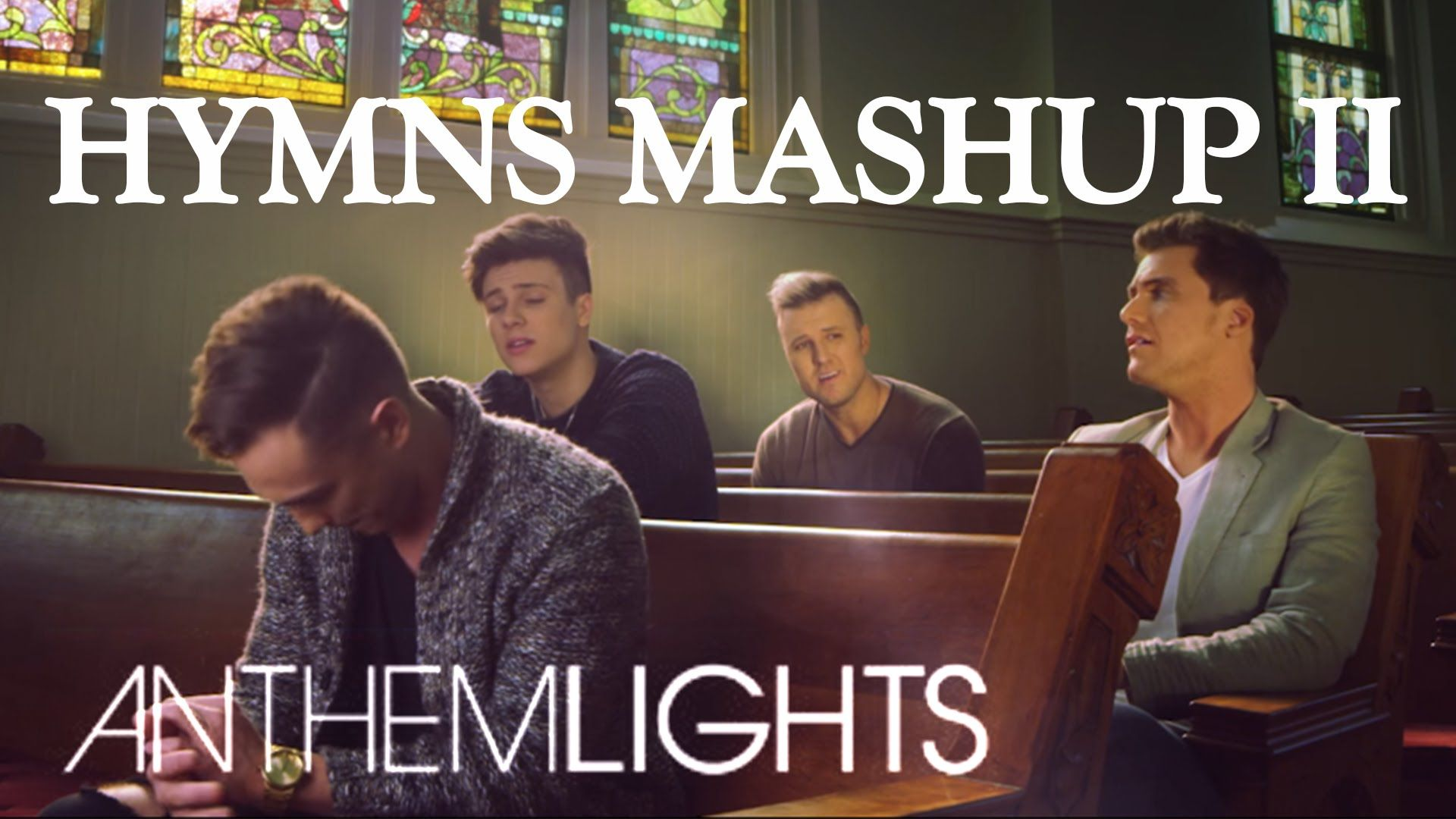 Hymns Mashup Pt Ii Anthem Lights Come Thou Fount Be Thou My
