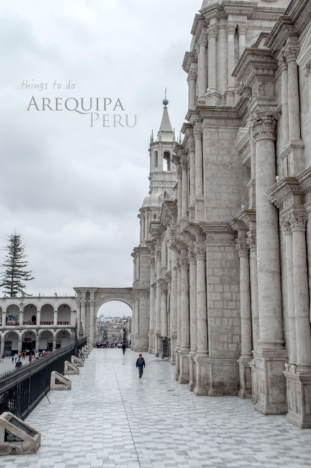 Arequipa, Peru  what to see, eat and drink in the White City is part of Arequipa Peru What To See Eat And Drink In The White City - Built in volcanic sillar stone, the White City of Arequipa has many stunning buildings  See what you can do, eat and drink in Peru's second largest city
