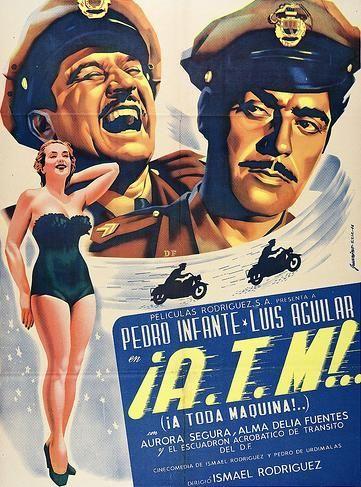 Pedro Infante A Toda Maquina 1951 Cine Mexicano Epoca De Oro Classic Films Posters Movie Posters Vintage Best Movie Posters