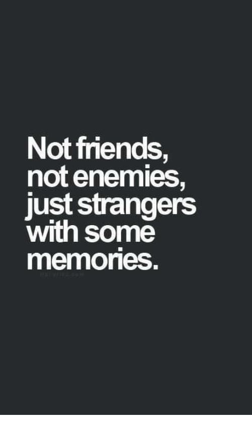Not Friends Not Enemies Just Strangers With Some Memones | Friends Meme on ME.ME