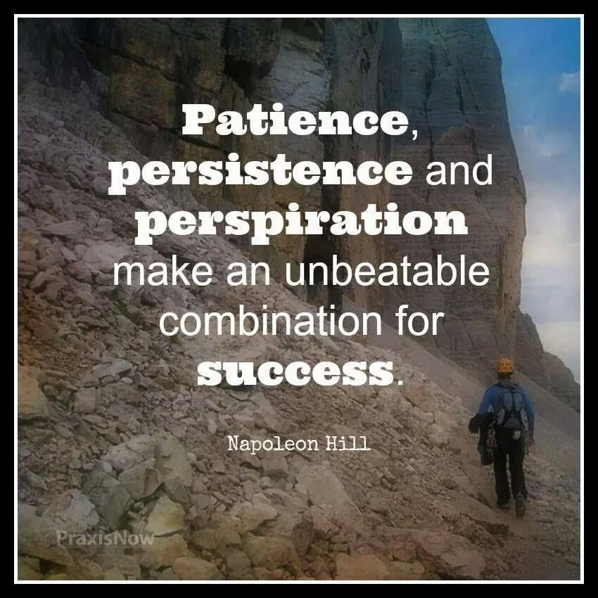 #patience #persistence #perspiration
