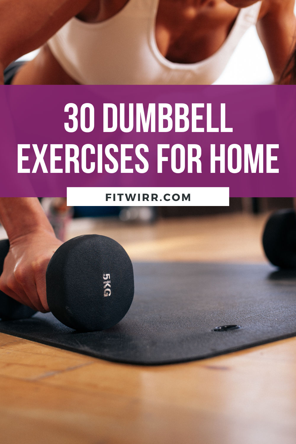 30 Best Dumbbell Exercises for at Home Workouts - Fitwirr