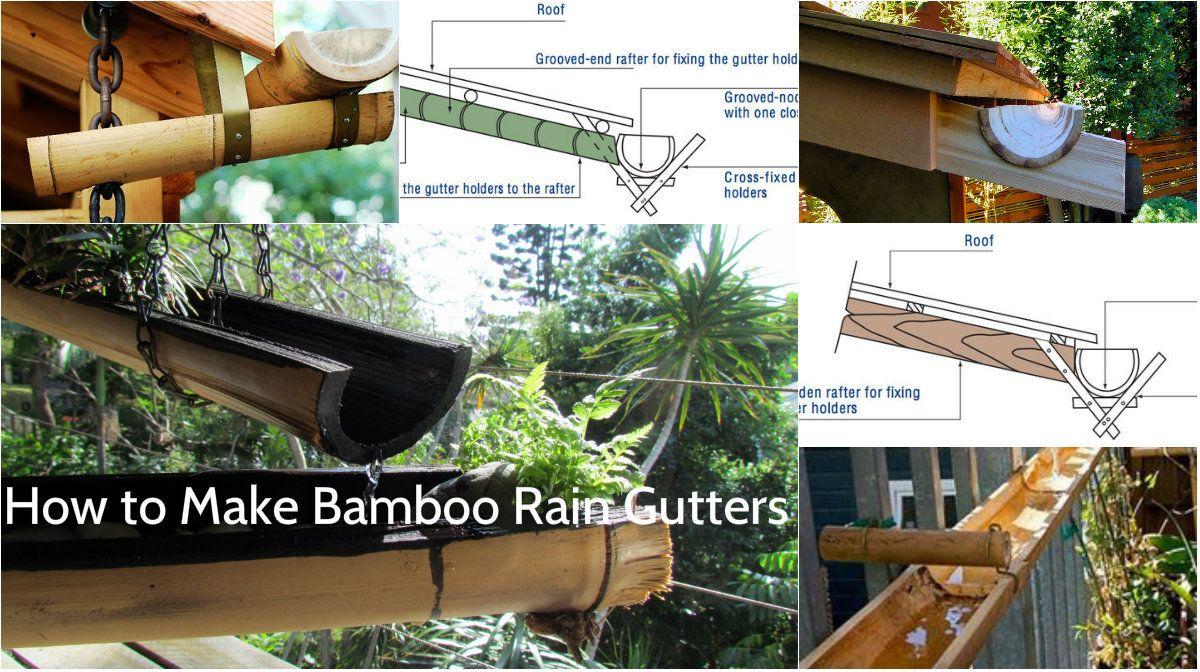 Make Bamboo Rain Gutters Rain Gutters Gutters Diy Gutters