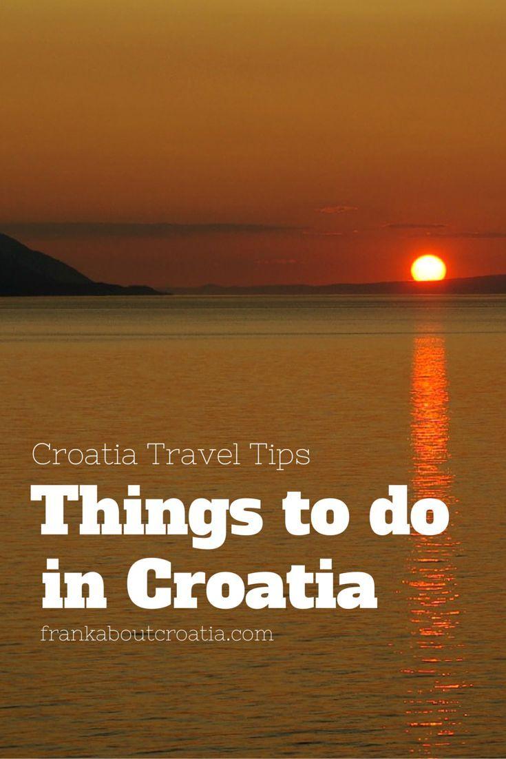 Things To Do In Croatia Explore Croatia With Frank Croatia Holiday Croatia Travel Guide Croatia Travel