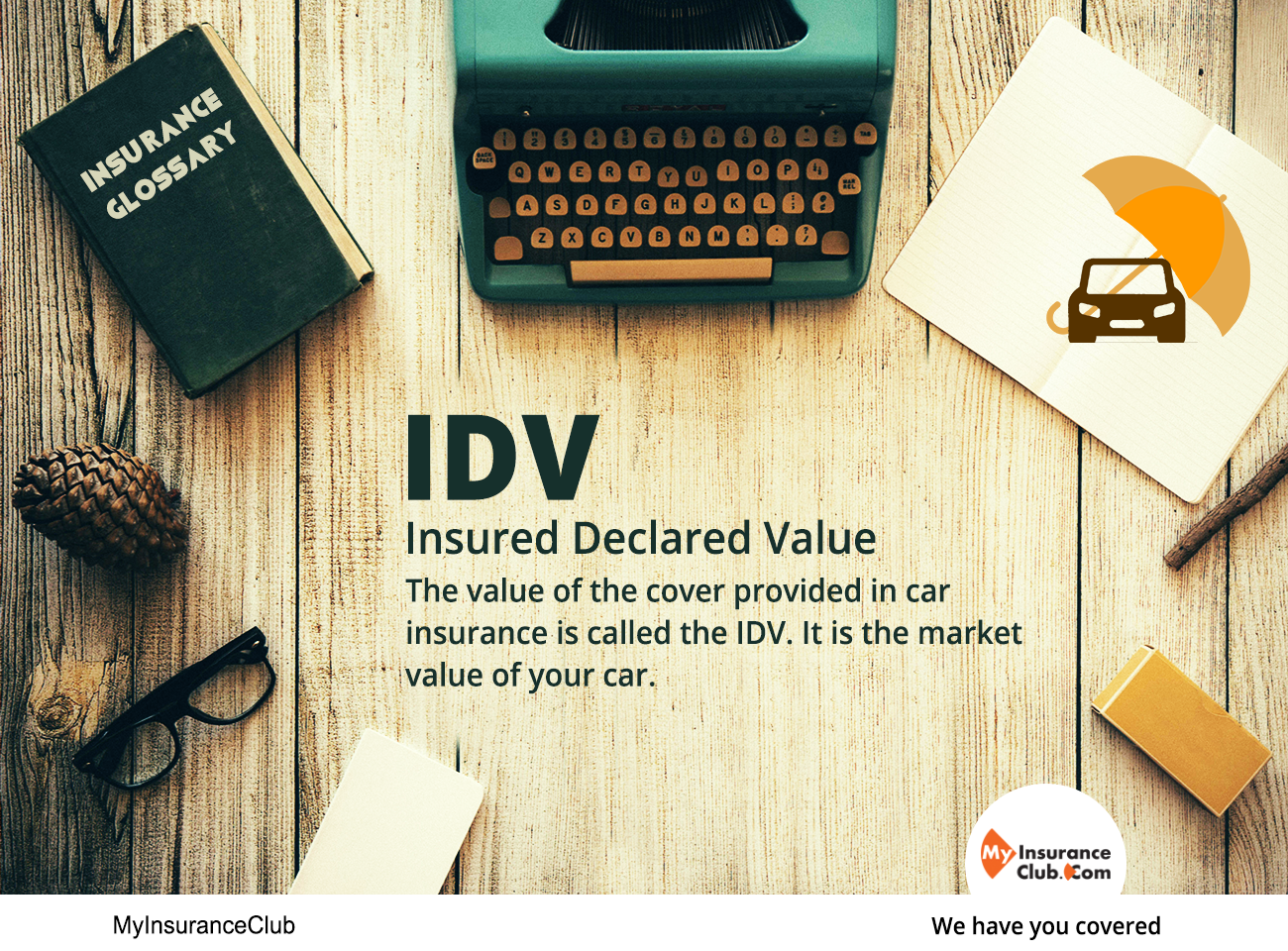 Idv Insured Declared Value The Value Of The Cover Provided In Car Insurance Is Called The Idv It Is Life Insurance Companies Things To Sell Annuity