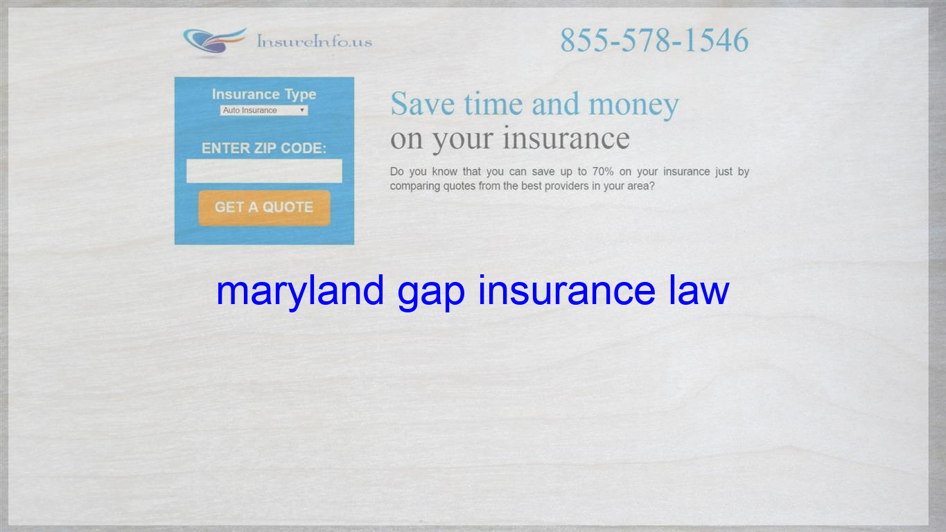 Maryland Gap Insurance Law With Images Life Insurance Quotes Home Insurance Quotes Insurance Quotes