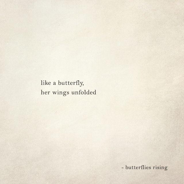 like a butterfly, her wings unfolded