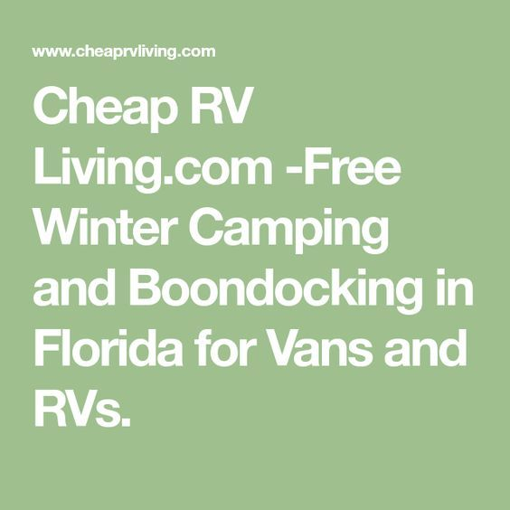 Photo of Cheap RV Living.com -Free Winter Camping and Boondocking in Florida for Vans and…
