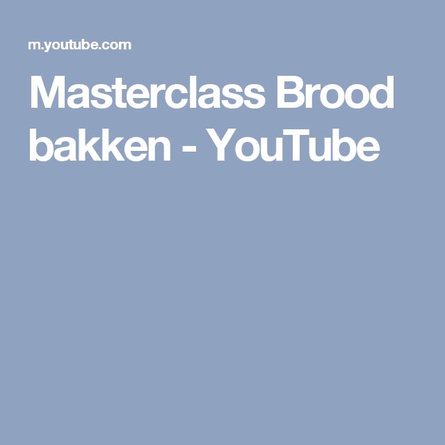 Masterclass Brood bakken - YouTube