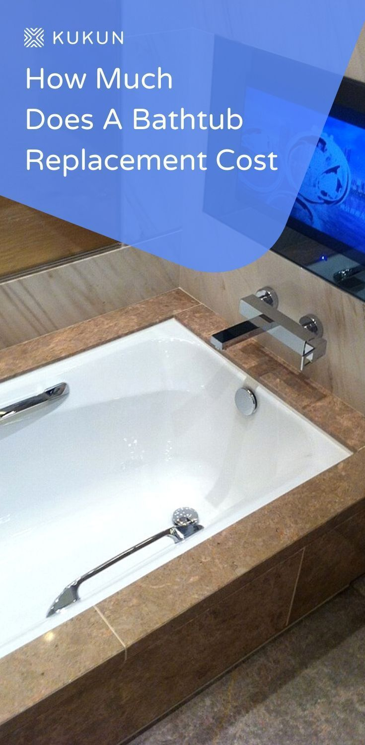 A Complete Bathtub Replacement Cost Guide For You Bathtub