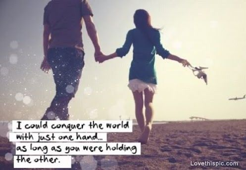 Conquer The World Love Love Quotes Quotes Relationships Cute Quote