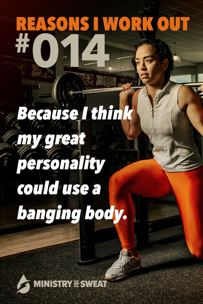 Daily Fitness Humor: I work out because I think my great personality could use a banging body. #fitn...
