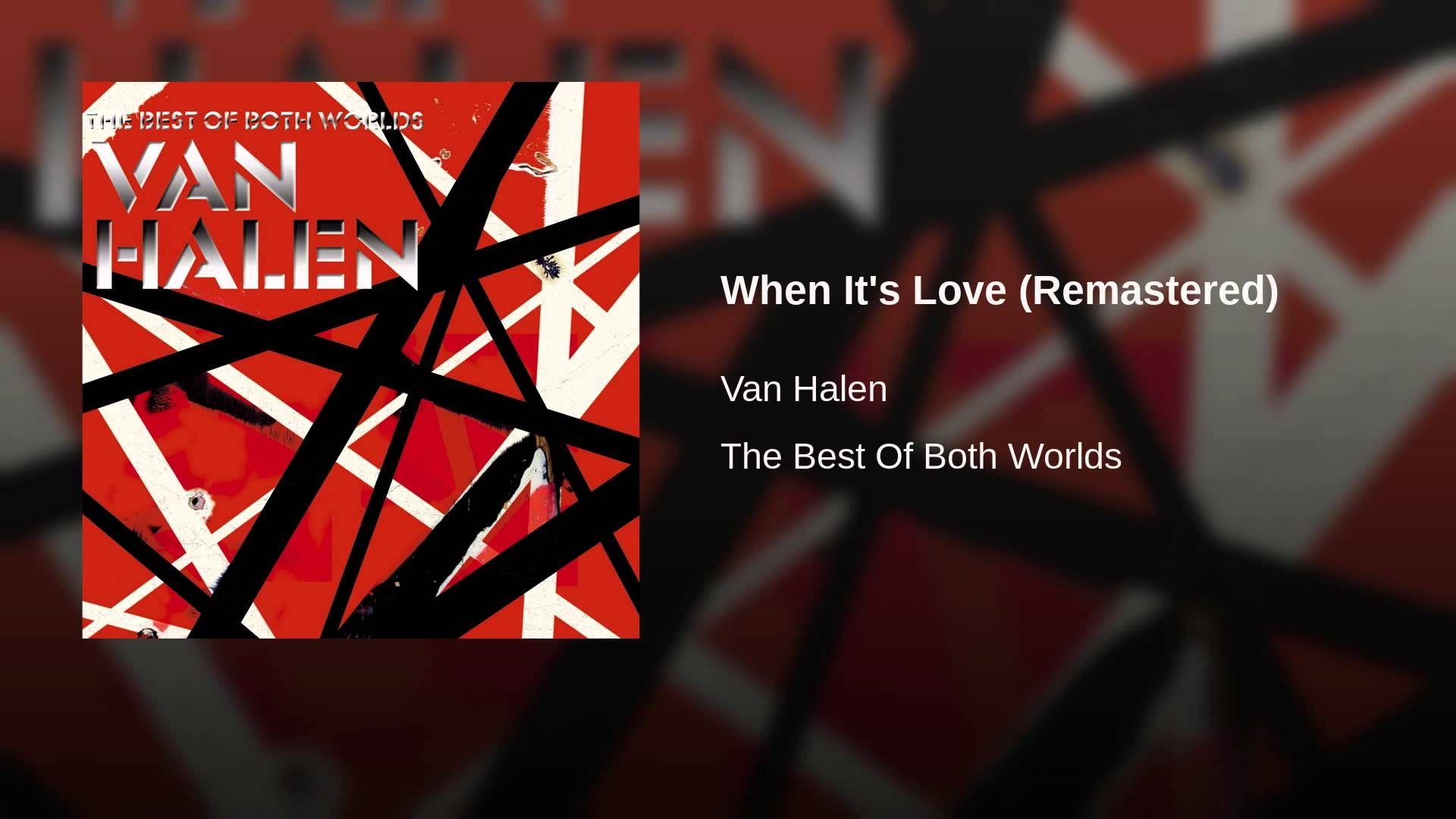 When It S Love Remastered Version Youtube When It S Love You Really Got Me Van Halen