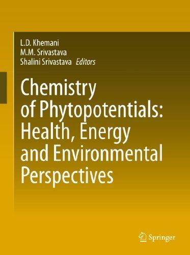 Chemistry of Phytopotentials: Health, Energy and Environmental Perspectives by LD Khemani. $134.86. Publisher: Springer; 2012 edition (October 19, 2011). 400 pages