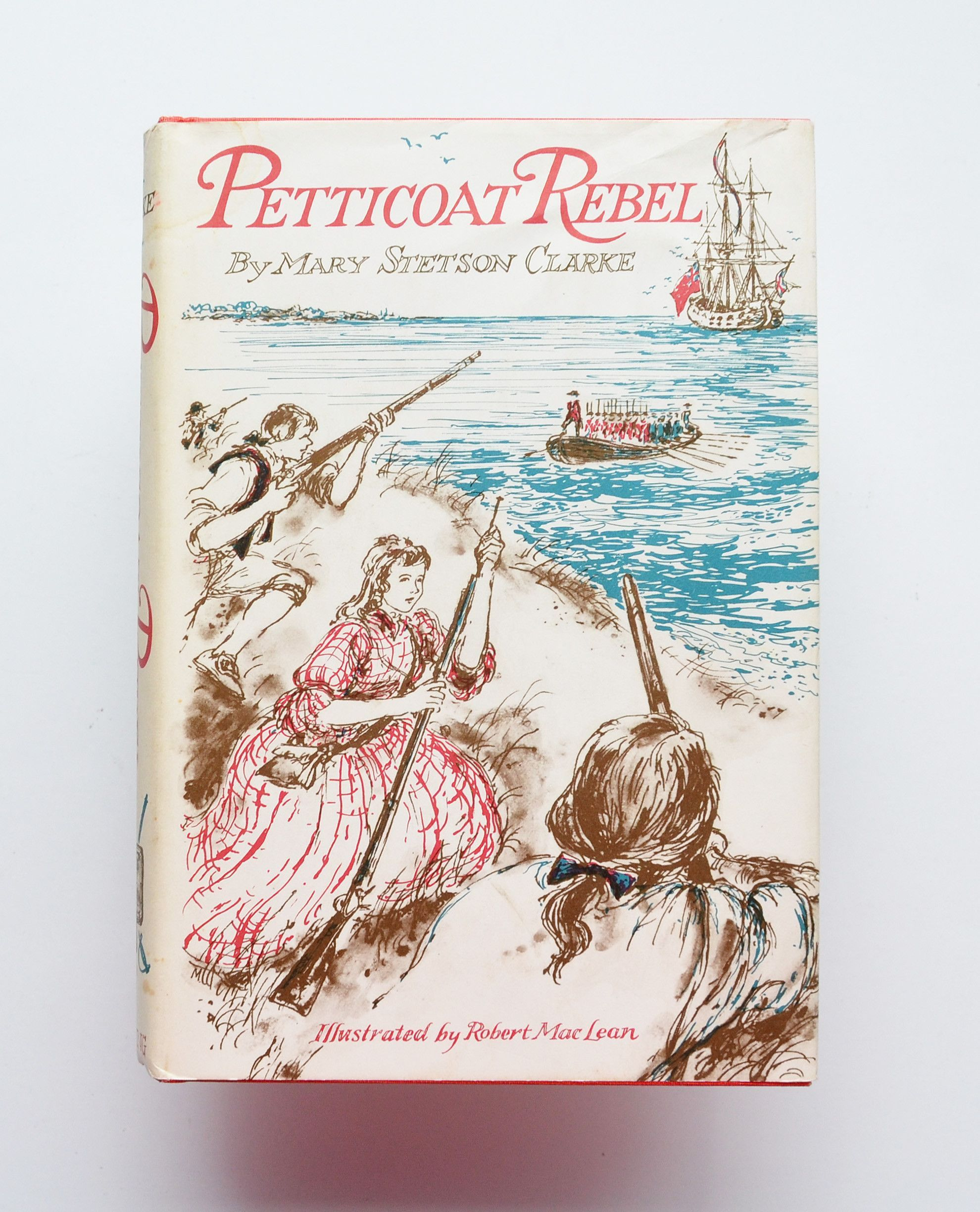 Petticoat Rebel by Mary Stetson Clarke ; Illustrated by Robert Maclean