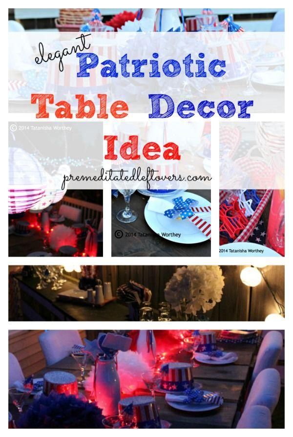 Elegant Patriotic Table Decor Ideas Patriotic Decorations Diy For Teens Fourth Of July