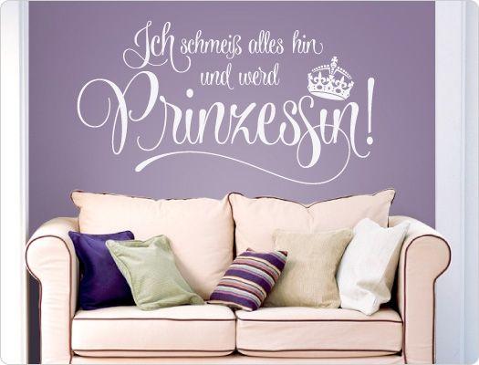 Wandtattoo Ich schmeiß alles hin und werd Prinzessin Wandtattoos - wandtattoos schlafzimmer sprüche