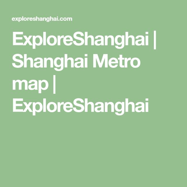 ExploreShanghai Shanghai Metro map ExploreShanghai
