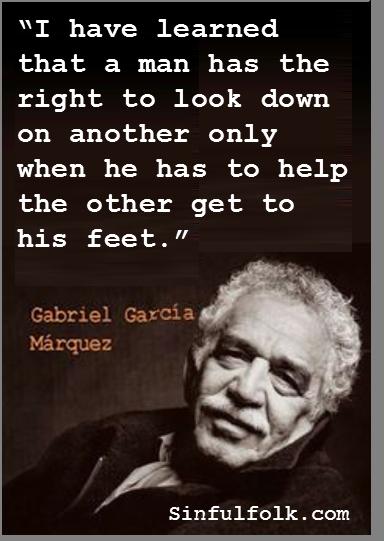I Have Learned Gabriel Garcia Marquez Rip Gabriel