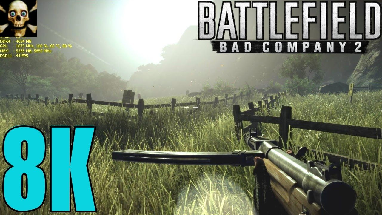 Battlefield Bad Company 2 Gtx 1080 Ti Fps Perfromance 8k