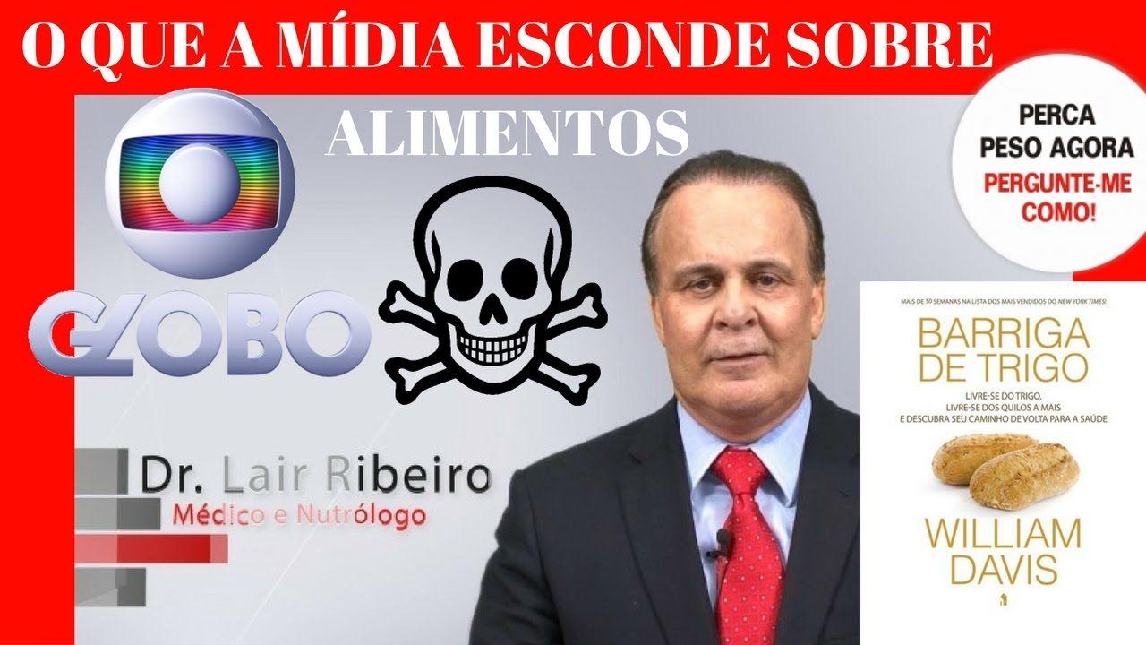 DR LAIR RIBEIRO - O QUE A MÍDIA ESCONDE SOBRE ALIMENTOS
