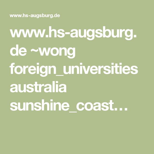 www.hs-augsburg.de ~wong foreign_universities australia sunshine_coast…