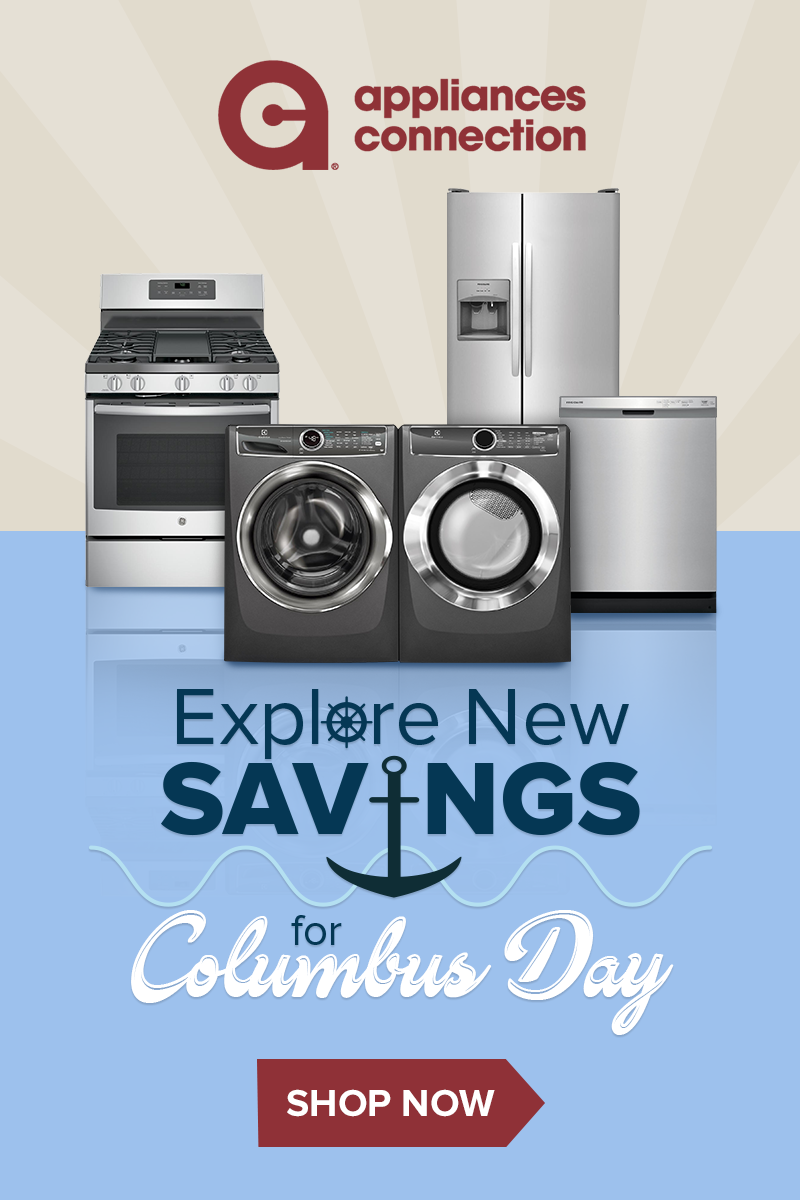 Celebrate Columbus Day With Appliances Connection And Save On Top