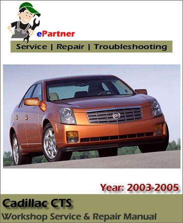 cadillac cts service repair manual 2003 2005 cadillac service rh pinterest com 2005 cadillac srx repair manual pdf 2005 cadillac cts repair manual pdf