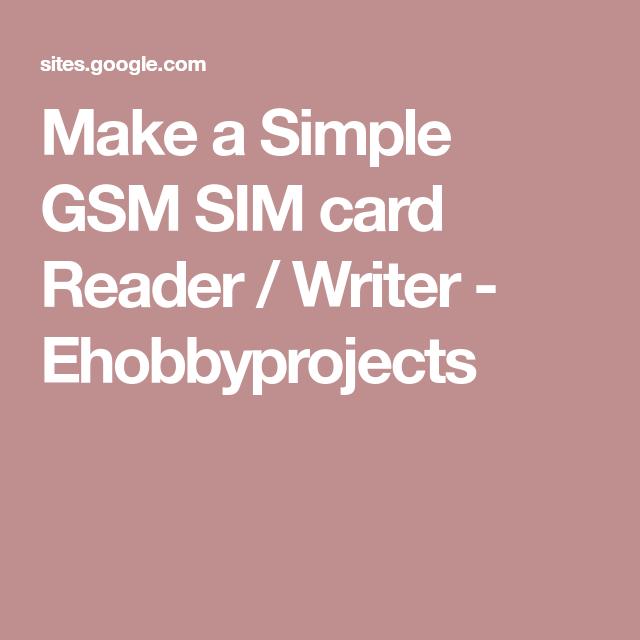 Make A Simple Gsm Sim Card Reader Writer Ehobbyprojects Card Reader Writer How To Make