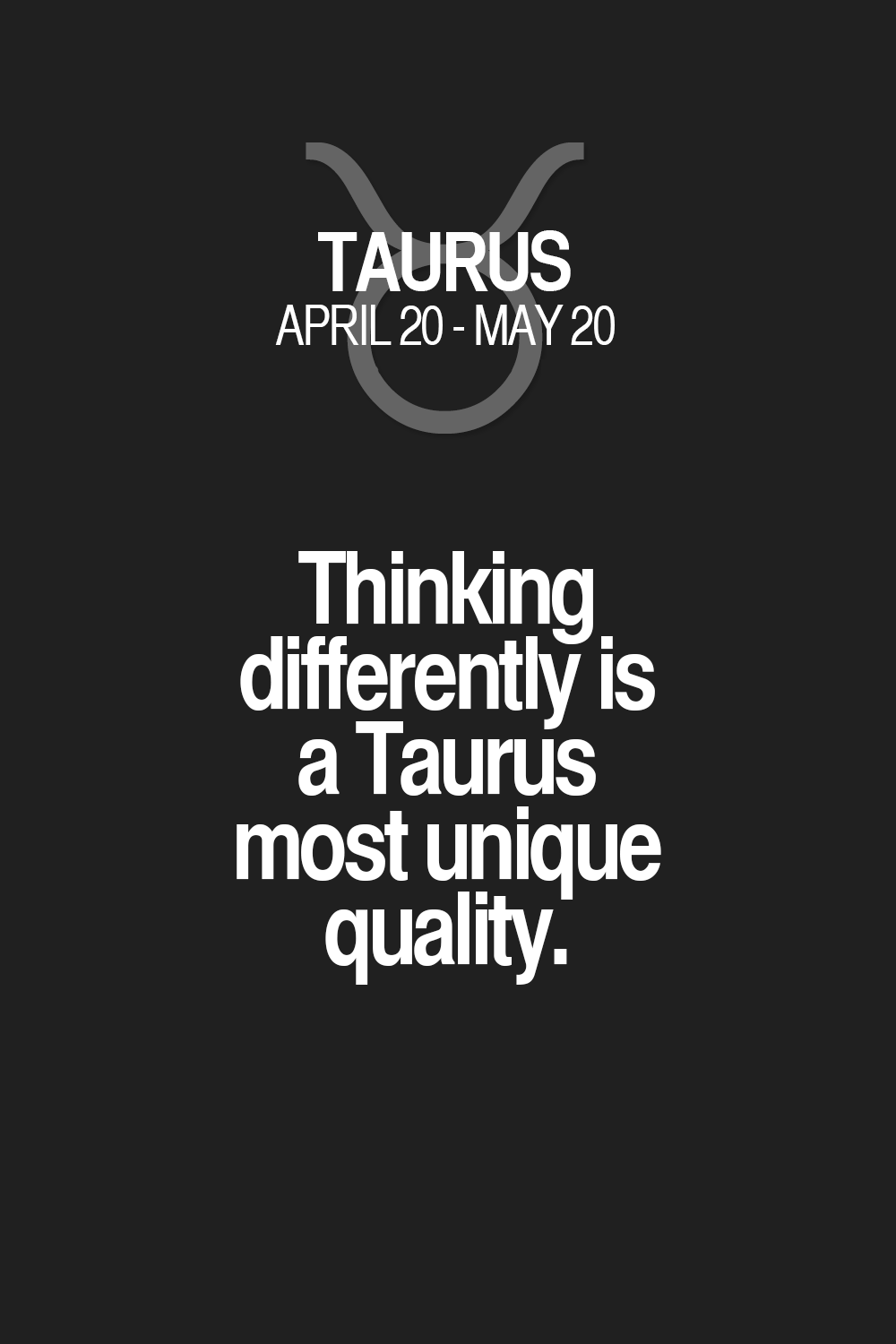 Quotes Quality Thinking Differently Is A Taurus Most Unique Qualitytaurus