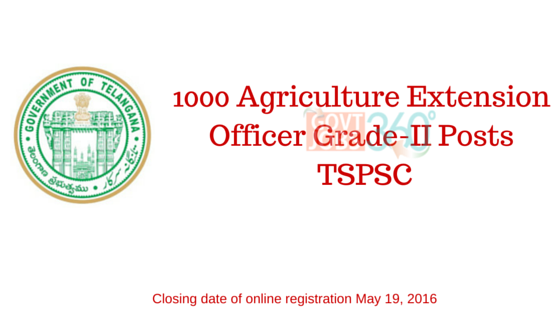 1000 Agriculture Extension Officer Grade-II Posts  in TSPSC