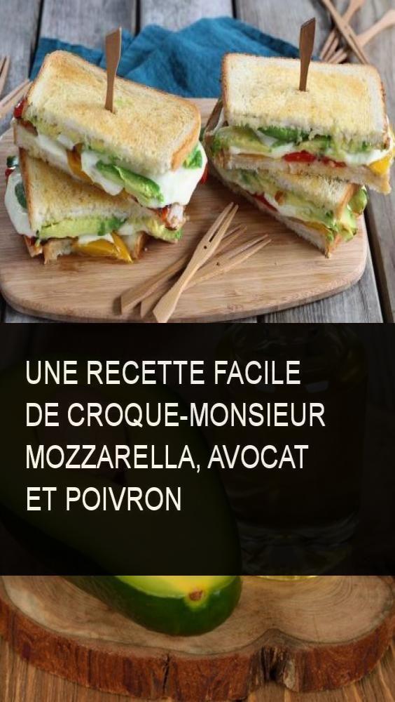 Une recette facile de Croque-Monsieur mozzarella, avocat et poivron