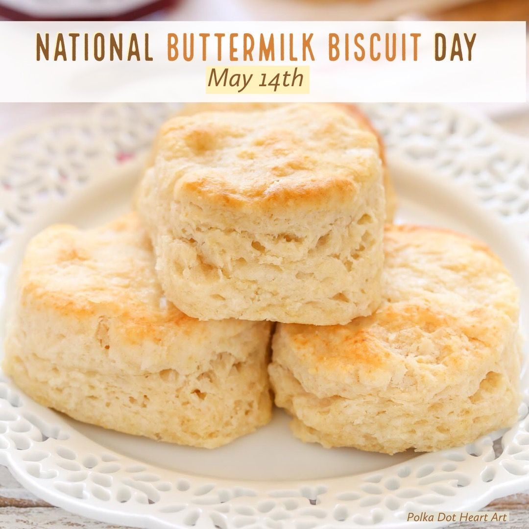 National Buttermilk Biscuit Day May 14th Designed By Polka Dot Heart Art Homemade Biscuits Buttermilk Biscuits Easy Easy Biscuit Recipe