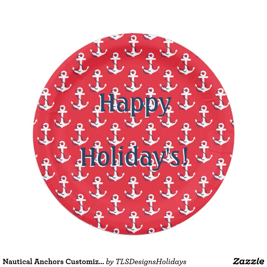 Nautical Anchors Customizable Holiday Message Paper Plate  sc 1 st  Pinterest & Nautical Anchors Customizable Holiday Message Paper Plate | Holiday ...