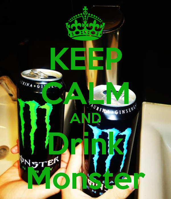 Keep Calm And Drink Monster Keep Calm And Drink Monster Drinks