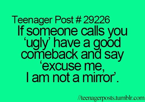 funny, green, mirror, quotes, teenager post, ugly, comebacks ...