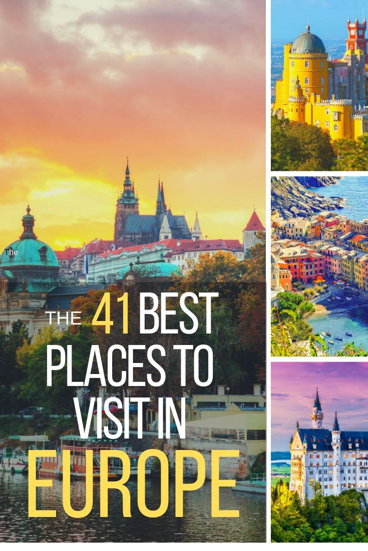 41 Best Places to Visit in Europe. Bucket List Destinations (with photos)