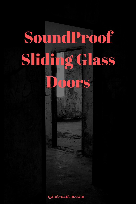 Soundproof sliding glass doors how to quiet sliding doors