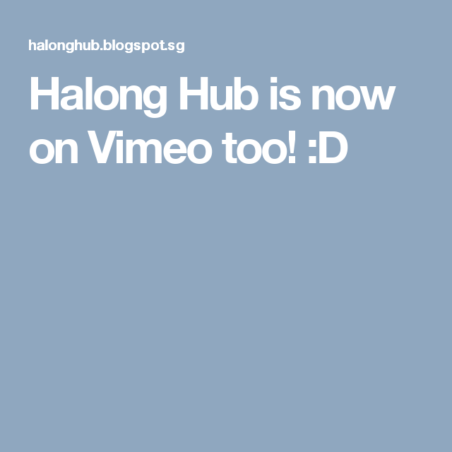Halong Hub is now on Vimeo too! :D