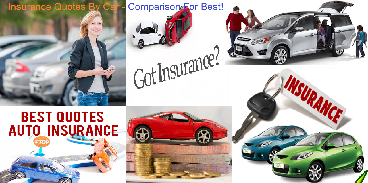 Insurance Quotes By Car Comparison For Best! Insurance